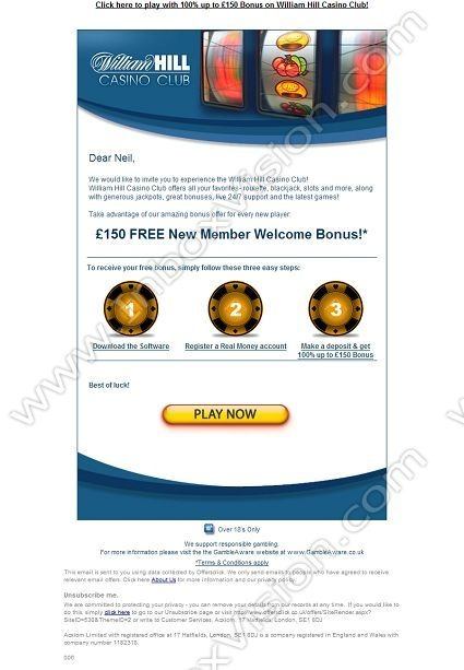 Company: William Hill Plc   Subject: Mr Cord, get a 150GBP casino bonus         INBOXVISION, a global email gallery/database of 1.5 million B2C and B2B promotional email/newsletter templates, provides email design ideas and email marketing intelligence. www.inboxvision.c... #EmailMarketing  #DigitalMarketing  #EmailDesign  #EmailTemplate  #InboxVision  #SocialMedia  #EmailNewsletters