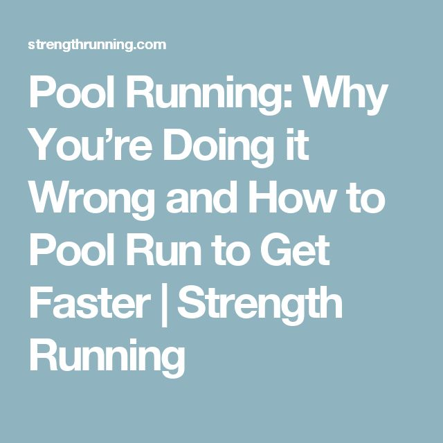 Pool Running: Why You're Doing it Wrong and How to Pool Run to Get Faster | Strength Running