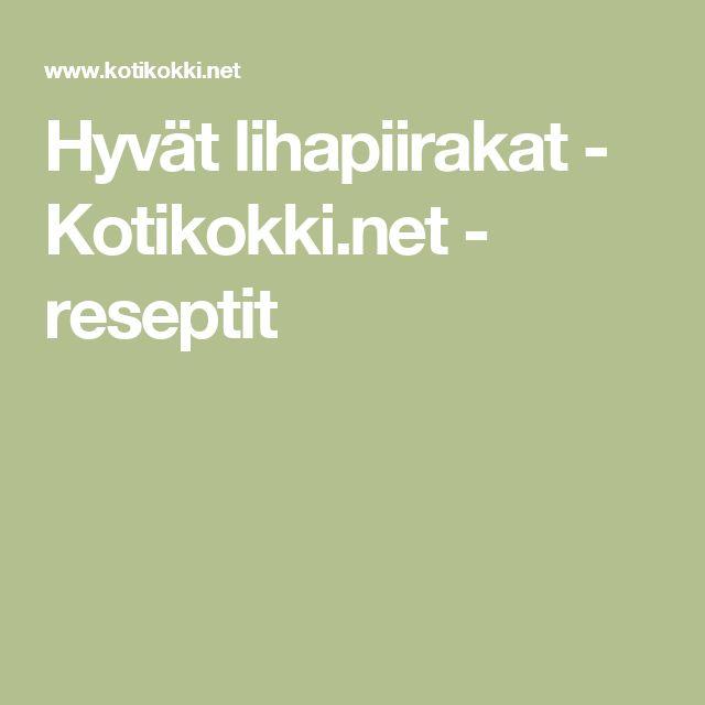 Hyvät lihapiirakat - Kotikokki.net - reseptit