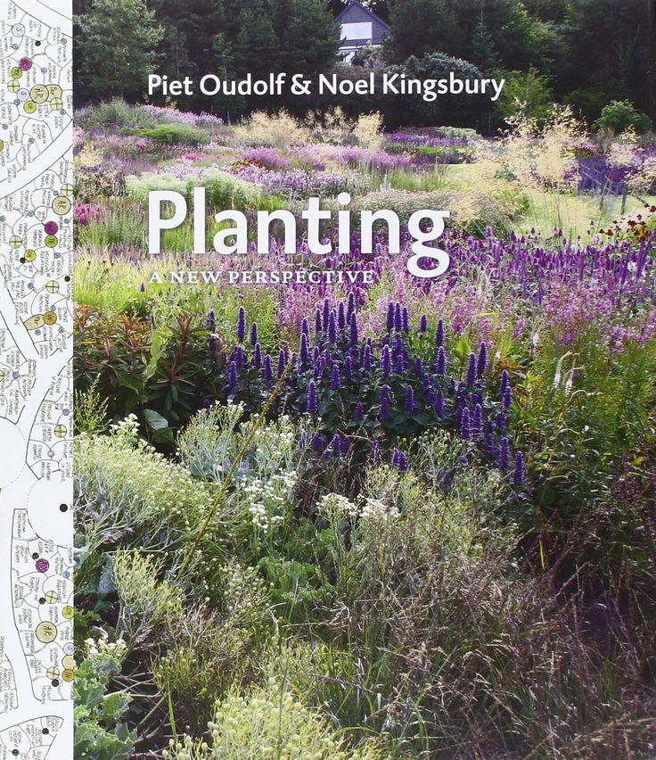Planting: A New Perspective: Noel Kingsbury, Piet Oudolf