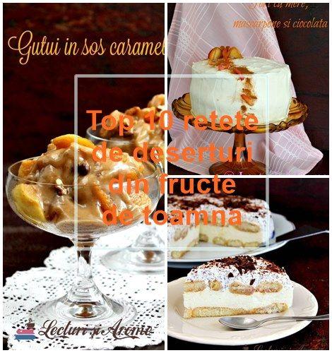 Rețete de toamnă. Top 10 retete de deserturi cu fructe de toamna