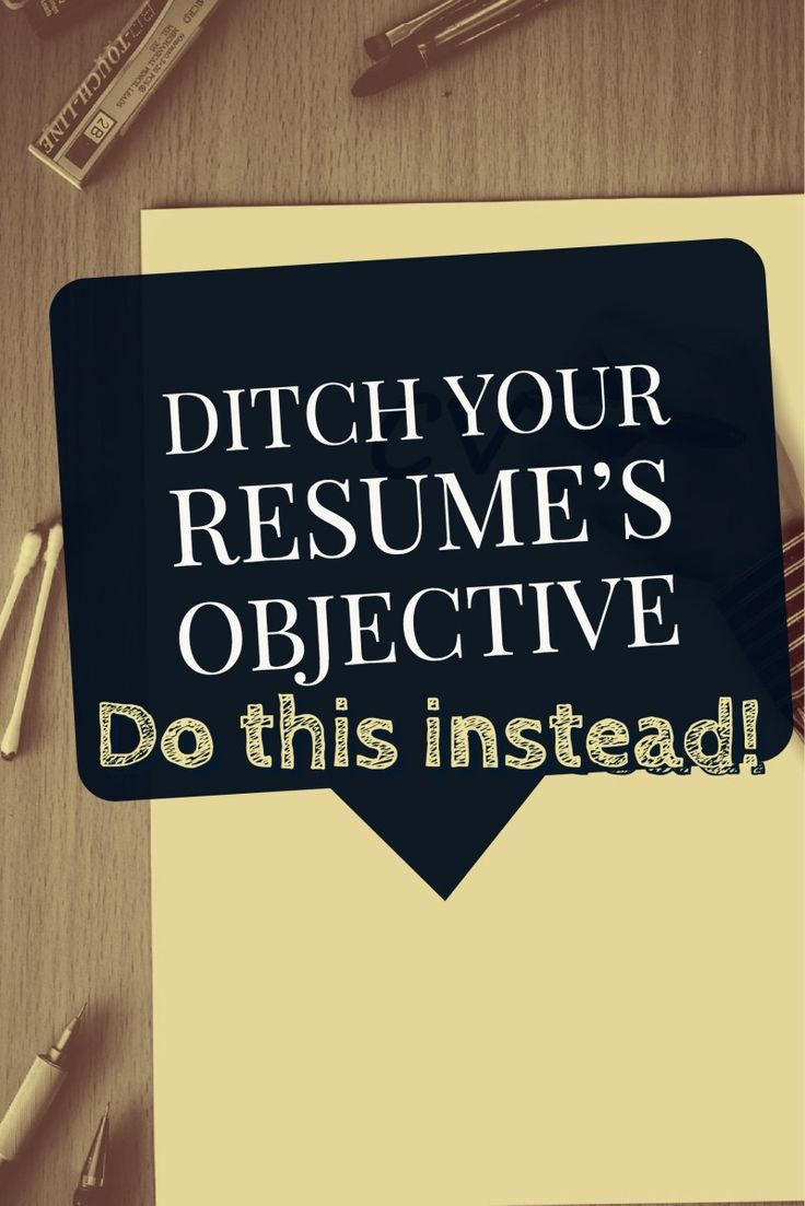 Ditch Your Resumeu0027s Objective 1887 best Resume