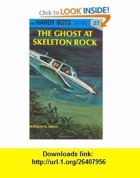 The Ghost at Skeleton Rock (Hardy Boys, Book 37) (9780448089379) Franklin W. Dixon , ISBN-10: 0448089378  , ISBN-13: 978-0448089379 ,  , tutorials , pdf , ebook , torrent , downloads , rapidshare , filesonic , hotfile , megaupload , fileserve