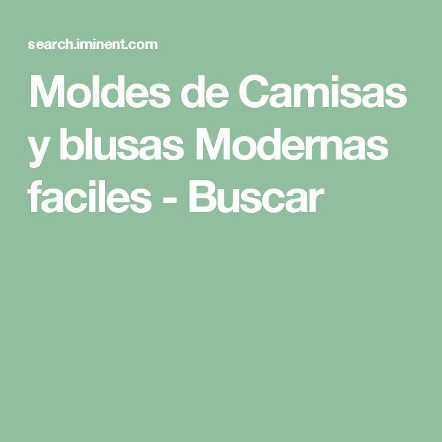 Moldes de Camisas y blusas Modernas faciles - Buscar