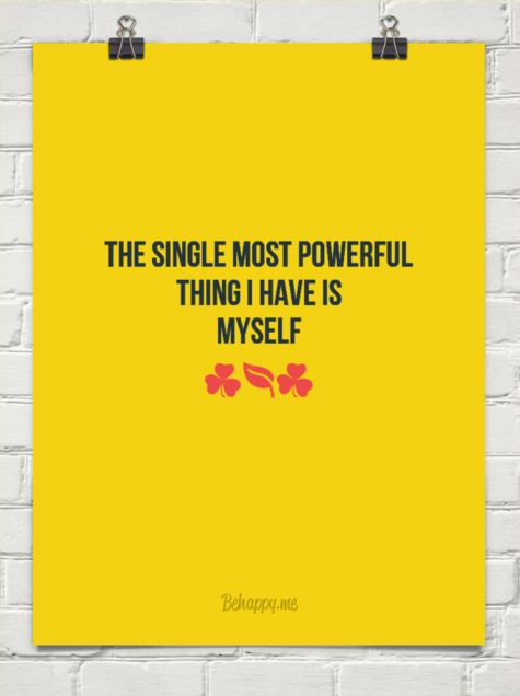 The single most powerful thing i have is myself #189312
