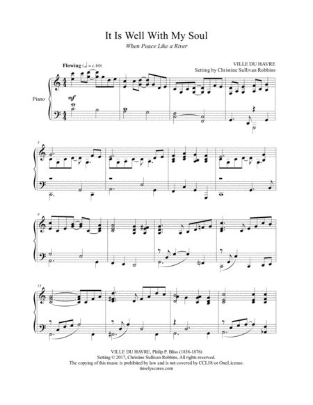 It Is Well With My Soul (When Peace Like a River) - Solo Piano Sheet Music Arrangement. Breathe fresh hope and confident faith into church services and recitals with this breezy piano arrangement of the much-loved hymn tune Ville du Havre. Ideal as a prelude, offertory, or postlude selection, this setting is also an excellent recital piece. Visit Sheeet Music Plus to get your copy of this downloadable piano score. (affiliate link)