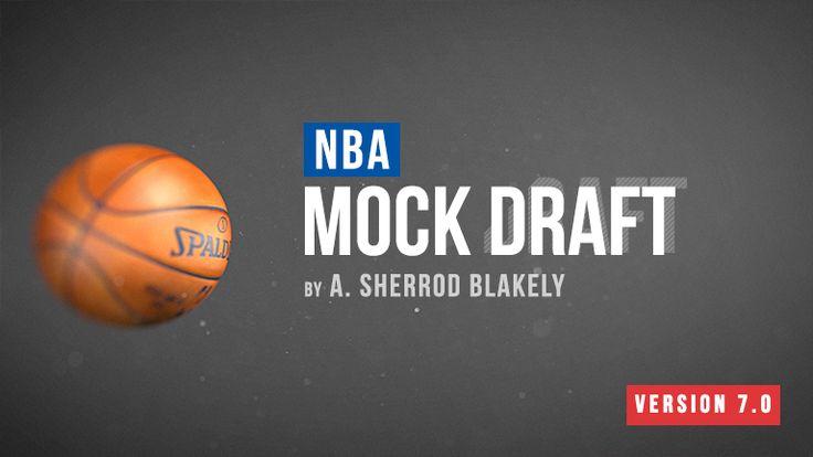 Blakely's 2016 NBA Mock Draft 7.0