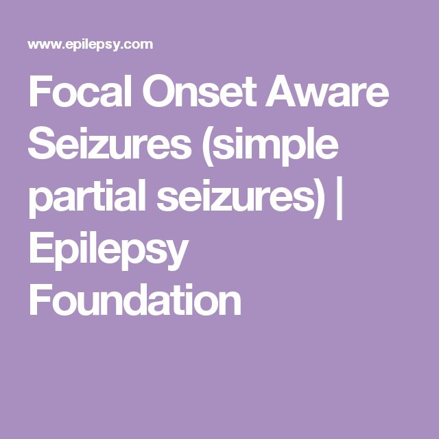 Focal Onset Aware Seizures (simple partial seizures) | Epilepsy Foundation