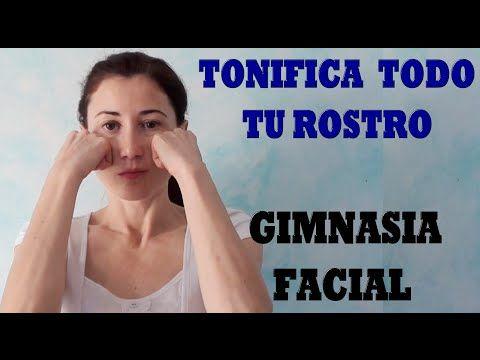 RUTINA COMPLETA DE GIMNASIA FACIAL-Para reducir arrugas y flacidez de todo el rostro - YouTube