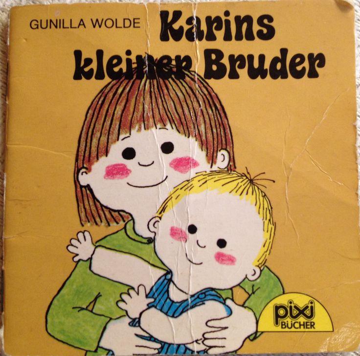 Gunilla Wolde, Karins kleiner Bruder, Carlsen Verlag, 1989. Pixi Bücher