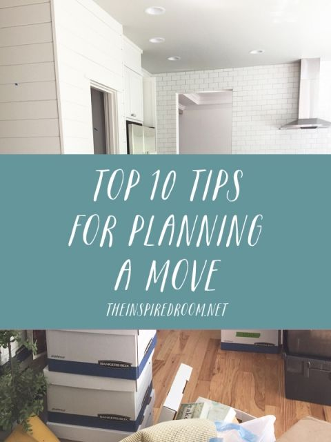Top 10 Tips For Planning A Move   The Inspired Room