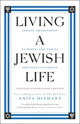 Living a Jewish Life: Jewish Traditions, Customs, and Values for Today's Families: Revised and Updated