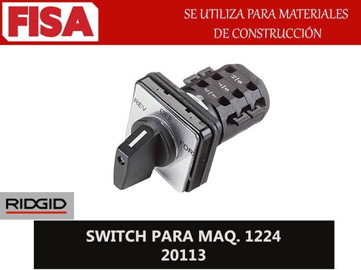 SWITCH PARA MAQ. 1224 20113. Se utiliza para materiales de construcción- FERRETERIA INDUSTRIAL -FISA S.A.S Carrera 25 # 17 - 64 Teléfono: 201 05 55 www.fisa.com.co/ Twitter:@FISA_Colombia Facebook: Ferreteria Industrial FISA Colombia