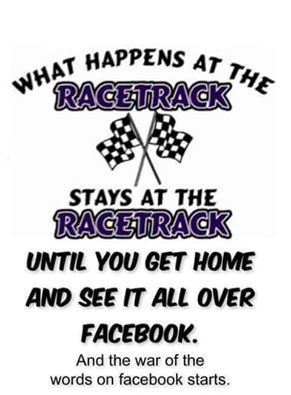 My hometown racetrack promoter wont let anyone have drama online. Everything is handled at the track.
