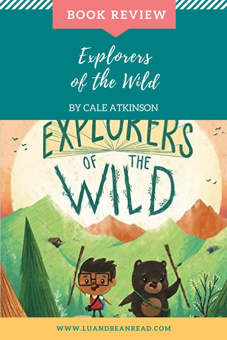 Picture Book Review: Explorers Of The Wild By Cale Atkinson