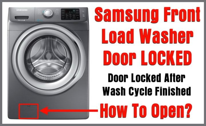 Samsung Front Load Washer Door Locked Door Will Not Open