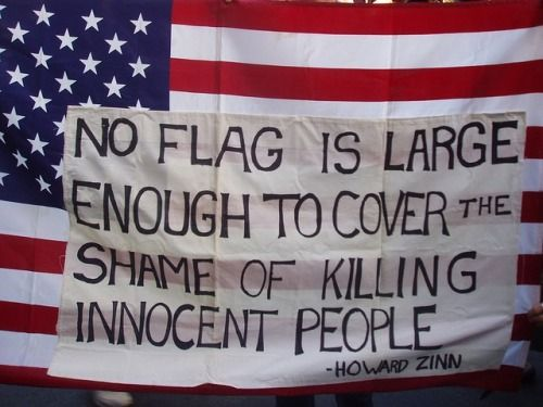 """No flag is large enough to cover the shame of killing innocent people."""
