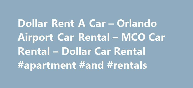 "Dollar Rent A Car – Orlando Airport Car Rental – MCO Car Rental – Dollar Car Rental #apartment #and #rentals http://rental.nef2.com/dollar-rent-a-car-orlando-airport-car-rental-mco-car-rental-dollar-car-rental-apartment-and-rentals/  #car rentals orlando airport # Orlando Airport Car Rentals %img src=""https://www.dollar.com/%3C/p%3E%0D%0A%3Cp%3E/media/Dollar/Images/Locations/mco"" /% Finding great rental cars at the Orlando airport is simple! Orlando may be best known as the home of the Walt…"