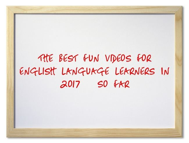 The Best Fun Videos For English Language Learners In 2017 – So Far | Larry Ferlazzo's Websites of the Day…