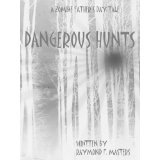 Dangerous Hunts: A Zombie Father's Day Tale (Kindle Edition)By Raymond Masters