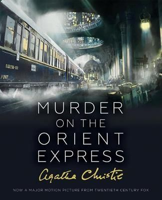 Murder on the Orient Express by Agatha Christie: A large format illustrated edition of Agatha Christie's novel featuring stunning artwork and photography from the 2017 film adaptation.