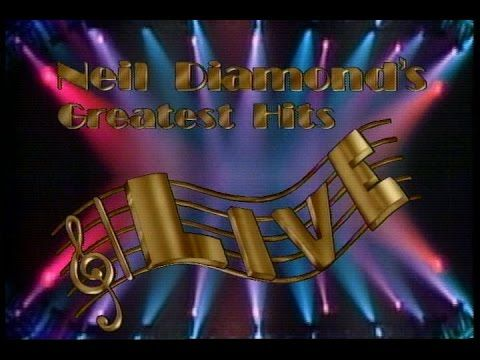 Neil Diamond - 1988 Greatest Hits Live Concert - YouTube