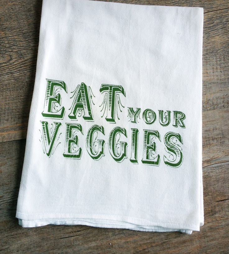 """Eat Your #Veggies"" #Tea #Towel 