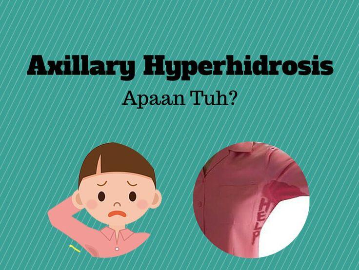Axillary Hyperhidrosis, Apaan Tuh? Antara Maxim Antiperspirant Dan BuluKetiak