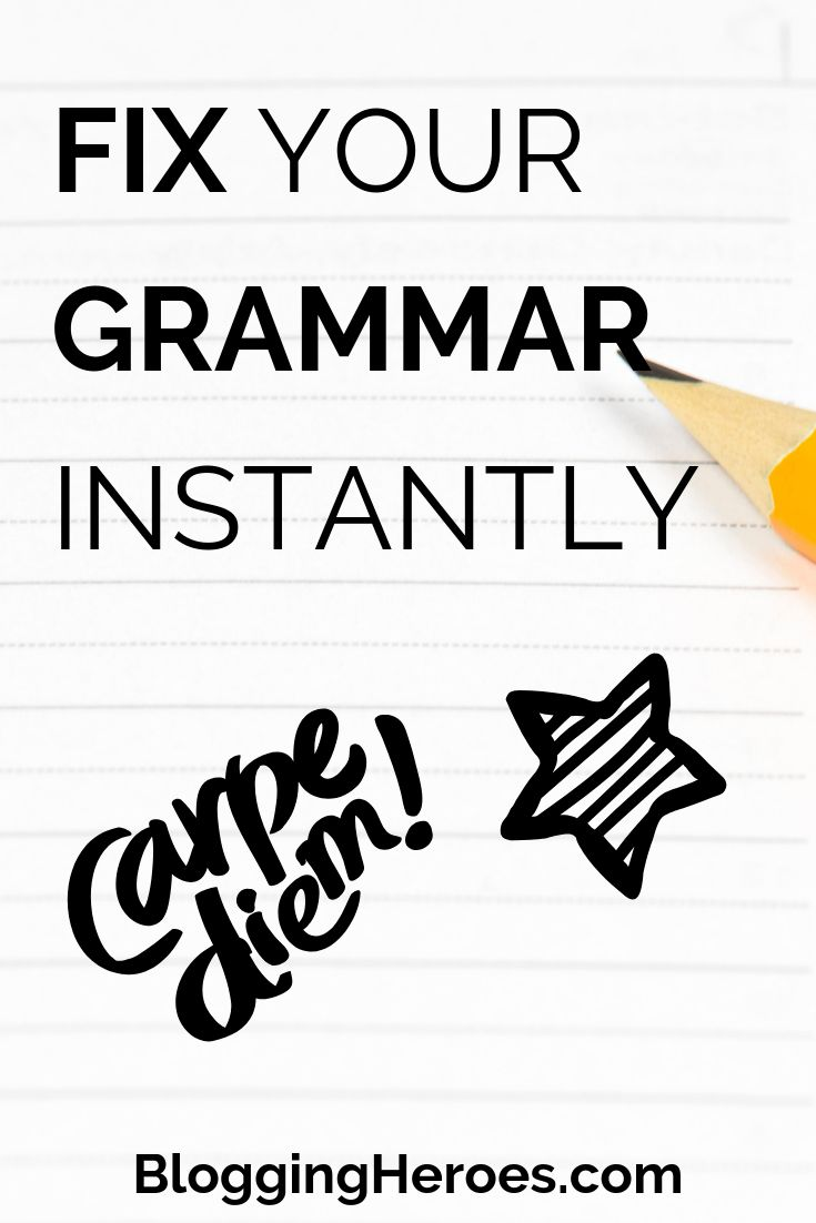 How to fix your grammar instantly and improve your writing