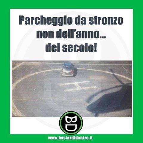 Parcheggiare abusivamente: lo hai fatto benissimo! #bastardidentro #parcheggio #elicottero… www.bastardidentro.it