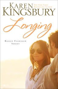 Longing by Karen Kingsbury- I need to get caught up on this series!!