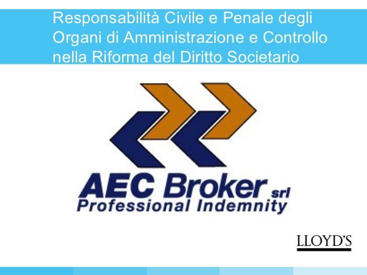 """Polizza D&O Lloyd's AEC 2004 del Convegno organizzato da AEC Broker su """"Responsabilità Civili e Penali degli Organi di Amministrazione e di Controllo nella Riforma del Diritto Societario"""""""