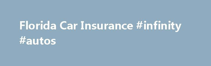 Florida Car Insurance #infinity #autos http://remmont.com/florida-car-insurance-infinity-autos/  #best auto insurance rates # Florida Car Insurance Information The state of Florida requires every vehicle with four or more wheels maintain Florida Auto Insurance coverage. When you register your vehicle you must have proof of Florida coverage. The minimum requirement is $10,000 personal injury protection (PIP) and $10,000 property damage liability (PDL). If you have been in a crash or convicted…