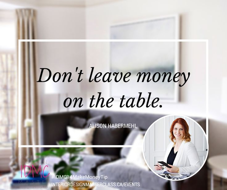 #MakeMoneyTip for Interior Designers. Just of the key notes you'll be walking away with at #IDMC14 Toronto. Click through to grab your ticket!! Interior Design Master Class.
