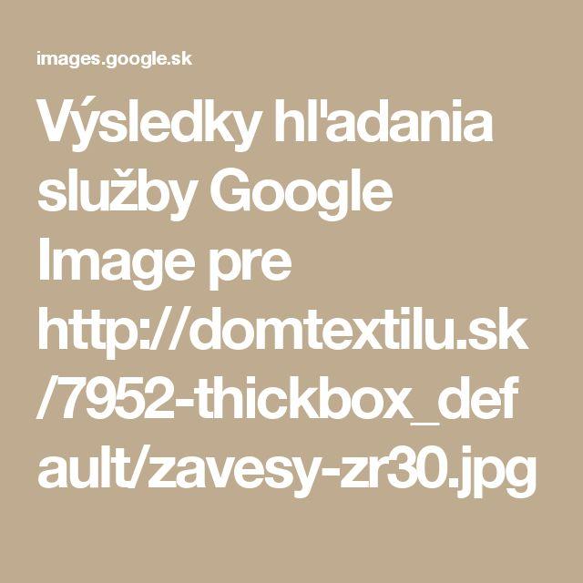 Výsledky hľadania služby Google Image pre http://domtextilu.sk/7952-thickbox_default/zavesy-zr30.jpg
