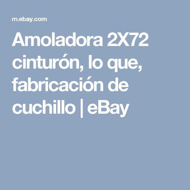 Amoladora 2X72 cinturón, lo que, fabricación de cuchillo  | eBay