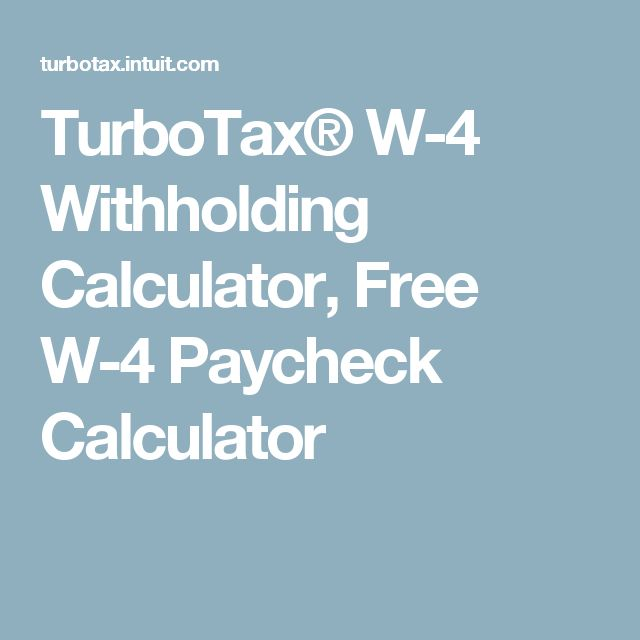 TurboTax® W-4 Withholding Calculator, Free W-4 Paycheck Calculator