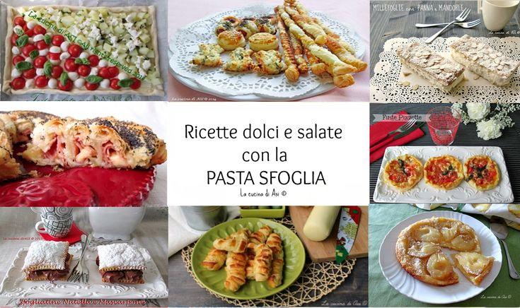 Ricette con la pasta sfoglia sia dolci sia salate perfette per il buffet e per un gustoso pranzo in famiglia Ricette con la pasta sfoglia