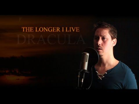 The Longer I Live - Je länger ich lebe - Dracula the Musical- Frank Wildhorn - YouTube