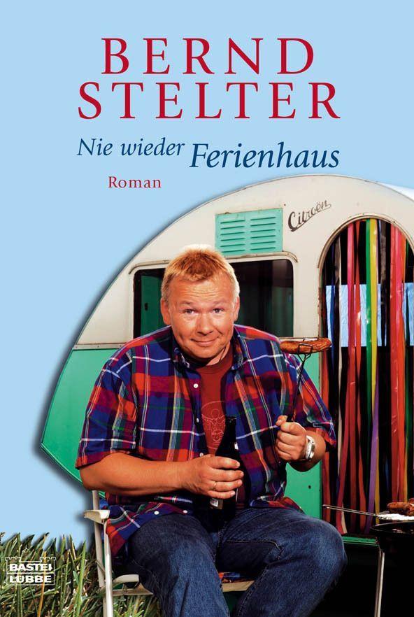 Nie wieder Ferienhaus: Roman eBook: Bernd Stelter: Amazon.de: Bücher