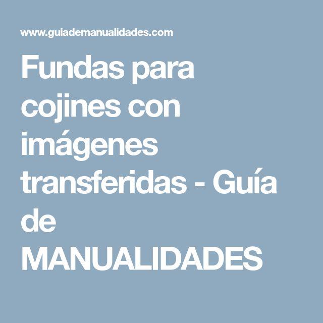 Fundas para cojines con imágenes transferidas - Guía de MANUALIDADES