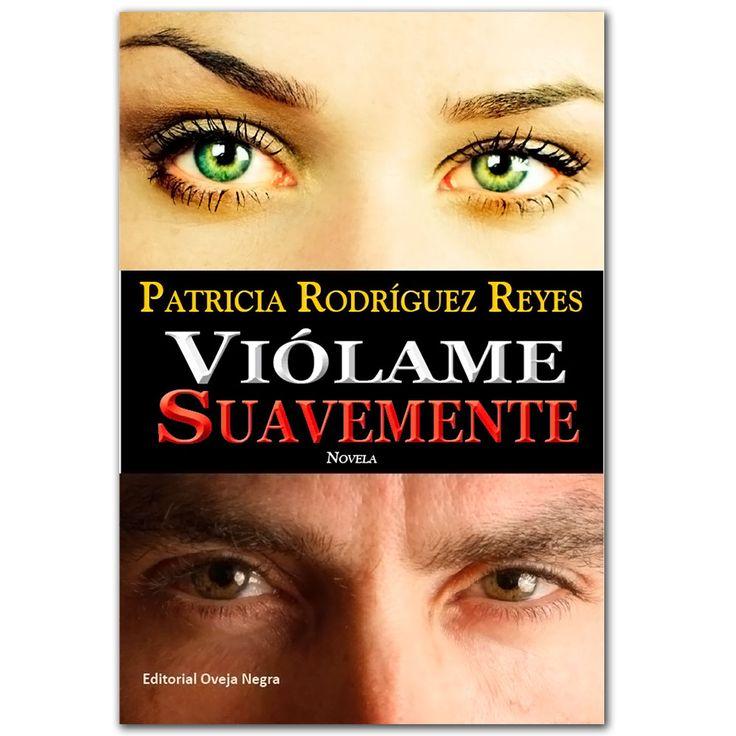 Viólame Suavemente. La versión de ella, la versión de él. Novela - Amaury Pérez Benquet  - Oveja Negra  http://www.librosyeditores.com/tiendalemoine/literatura-y-critica-literaria/3153-violame-suavemente-la-version-de-ella-la-version-de-el-novela.html  Editores y distribuidores