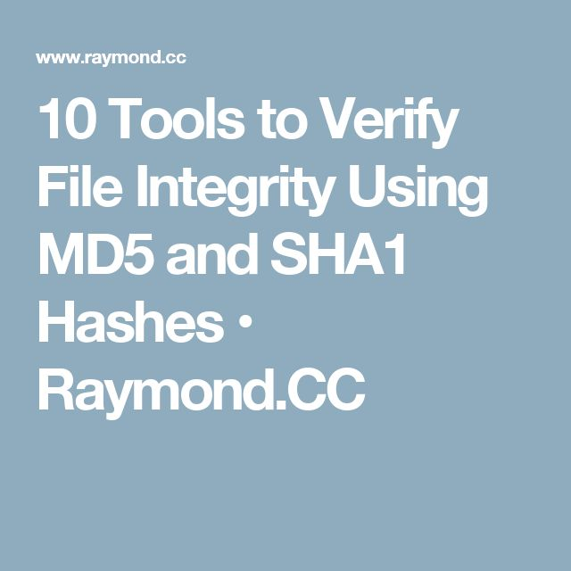 10 Tools to Verify File Integrity Using MD5 and SHA1 Hashes • Raymond.CC