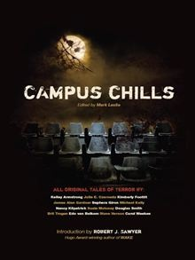 Edited by Mark Leslie -- A collection of original horror stories set on campuses across Canada - original pub'd as a POD exclusive at Waterloo, McMaster and U of Alberta bookstores.