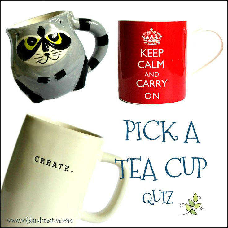 PICK A TEA CUP -Personality Quiz Click to take the quiz! www.wildandcreative.com #personalityquiz #free