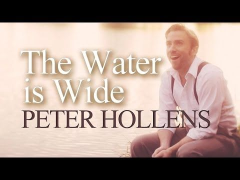 The Water Is Wide - Peter Hollens//beautiful!!!