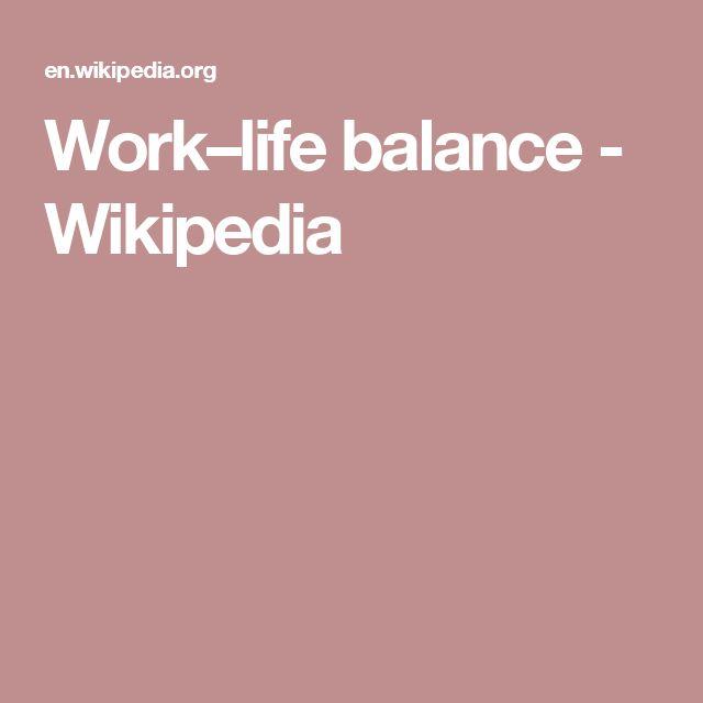 Work–life balance - Wikipedia