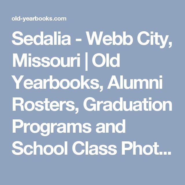 Sedalia - Webb City, Missouri | Old Yearbooks, Alumni Rosters, Graduation Programs and School Class Photos Memorabilia | Old-Yearbooks.com