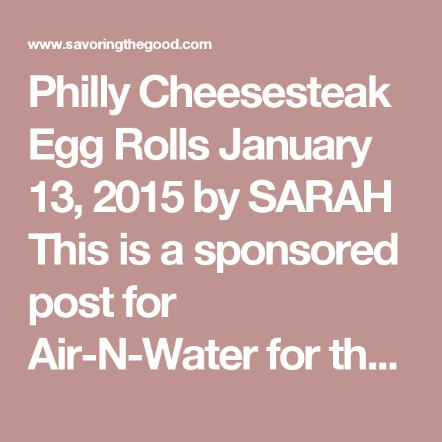 Philly Cheesesteak Egg Rolls January 13, 2015 by SARAH This is a sponsored post for Air-N-Water for their Avalon Bay Air Fryer. Check them out on Facebook. All opinions are my own. Philly Cheesesteak Egg Rolls I love Philly cheese steaks and I love egg rolls. Why not combine the two? Plus you don't have to deep fry them. Oh no! You do not! Keep reading on how I easily put them together and saved on fat and callories by frying them with air! Students Need This Comfy Kids' L.L.Bean Sweate...