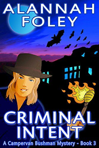 Criminal Intent (The Campervan Bushman Mystery Series Book 3) by [Foley, Alannah]